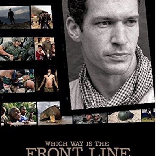 """Which Way to the Front Line from Here? The Life and Time of Tim Hetherington"""