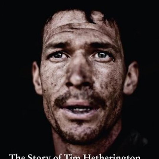 'Here I Am. The story of Tim Hetherington, War Photographer'